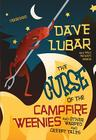 The Curse of the Campfire Weenies: And Other Warped and Creepy Tales Cover Image