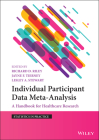 Individual Participant Data Meta-Analysis: A Handbook for Healthcare Research (Statistics in Practice) Cover Image