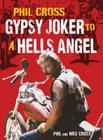 Phil Cross: Gypsy Joker to a Hells Angel Cover Image