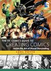 The DC Comics Guide to Creating Comics: Inside the Art of Visual Storytelling Cover Image