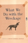 What We Do with the Wreckage: Stories (Flannery O'Connor Award for Short Fiction #93) Cover Image
