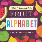 Mrs. Peanuckle's Fruit Alphabet (Mrs. Peanuckle's Alphabet) Cover Image