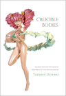 Crucible Bodies: Postwar Japanese Performance from Brecht to the New Millennium (Enactments) Cover Image