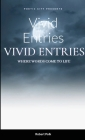 Vivid Entries: Where Words Come to Life Cover Image