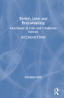 Terror, Love and Brainwashing: Attachment in Cults and Totalitarian Systems Cover Image
