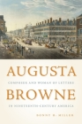Augusta Browne: Composer and Woman of Letters in Nineteenth-Century America (Eastman Studies in Music) Cover Image