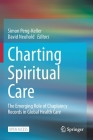 Charting Spiritual Care: The Emerging Role of Chaplaincy Records in Global Health Care Cover Image