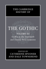 The Cambridge History of the Gothic: Volume 3, Gothic in the Twentieth and Twenty-First Centuries: Volume 3: Gothic in the Twentieth and Twenty-First Cover Image
