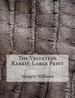 The Velveteen Rabbit: Large Print Cover Image