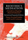 Bioethics Mediation: A Guide to Shaping Shared Solutions Cover Image
