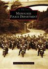 Milwaukee Police Department (Images of America (Arcadia Publishing)) Cover Image