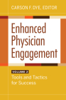 Enhanced Physician Engagement, Volume 2: Tools and Tactics for Success Cover Image
