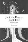 Emerald City Series: Jack the Raven: Chapterbook Five Cover Image