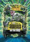 The Squeals on the Bus: A 4D Book (School Bus of Horrors) Cover Image