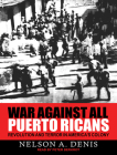 War Against All Puerto Ricans: Revolution and Terror in America's Colony Cover Image