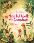 My Mindful Walk with Grandma Cover Image