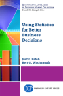 Using Statistics for Better Business Decisions Cover Image