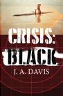 Crisis: Black: A Rex Bent Thriller Cover Image
