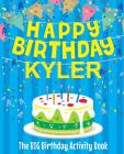 Happy Birthday Kyler - The Big Birthday Activity Book: Personalized Children's Activity Book Cover Image