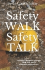 Safety WALK Safety TALK: How small changes in what you THINK, SAY, and DO shape your safety culture Cover Image