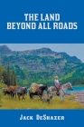 The Land Beyond All Roads Cover Image
