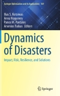 Dynamics of Disasters: Impact, Risk, Resilience, and Solutions (Springer Optimization and Its Applications #169) Cover Image
