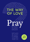 The Way of Love: Pray Cover Image