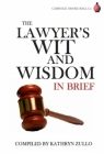 Lawyer's Wit and Wisdom: In Brief Cover Image