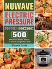 NUWAVE Electric Pressure Cooker Cookbook: 500 Delicious & Healthy Recipes to Reset & Energize Your Body Cover Image