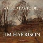 A Good Day to Die Lib/E Cover Image