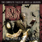 The Devil's Rosary: The Complete Tales of Jules de Grandin, Volume Two Cover Image