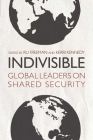 Indivisible: Global Leaders on Shared Security Cover Image
