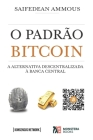 O Padrão Bitcoin: A alternativa descentralizada à banca central Cover Image