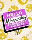 The New York Times Hello, My Name Is Wednesday: 50 Wednesday Crossword Puzzles Cover Image
