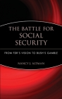 The Battle for Social Security: From Fdr's Vision to Bush's Gamble Cover Image