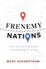Frenemy Nations: Love and Hate Between Neighbo(u)Ring States Cover Image