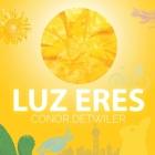 Luz eres Cover Image