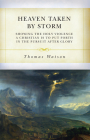 Heaven Taken by Storm: Showing the Holy Violence a Christian Is to Put Forth in the the Pursuit After Glory Cover Image