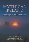 Mythical Ireland: New Light on the Ancient Past Cover Image