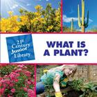 What Is a Plant? (21st Century JR Library: Plants) Cover Image