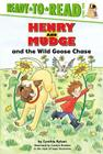 Henry and Mudge and the Wild Goose Chase: Ready-to-Read Level 2 (Henry & Mudge #23) Cover Image