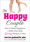 The Happy Couple: How to Make Happiness a Habit One Little Loving Thing at a Time Cover Image