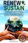 Renew and Sustain: A cutting edge approach to being socially responsible, environmentally conscious, and incredibly profitable for busine Cover Image