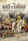 The March to Kandahar: Roberts in Afghanistan Cover Image