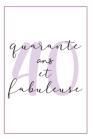 Anniversaire 40 Ans Pour Elle: Carnet De Notes, Idée Cadeau Pratique Et Original Pour Célébrer L´anniversaire De Sa Femme, Sa Copine, Sa Soeur, Sa Fi Cover Image