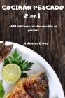 COCINAR PESCADO 2 en 1 +100 deliciosas recetas sencillas de pescado Cover Image