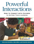 Powerful Interactions: How to Connect with Children to Extend Their Learning Cover Image