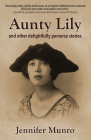 Aunty Lily: And Other Delightfully Perverse Stories Cover Image