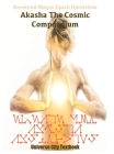 Akasha The Cosmic Compendium: A Psychic Matrix of The Cosmos Cover Image