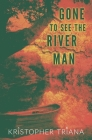 Gone to See the River Man Cover Image